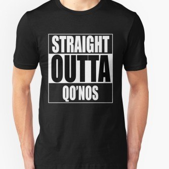 Straight OUTTA Qo'noS – Star Trek