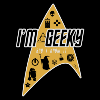 Im Geeky And I Know It