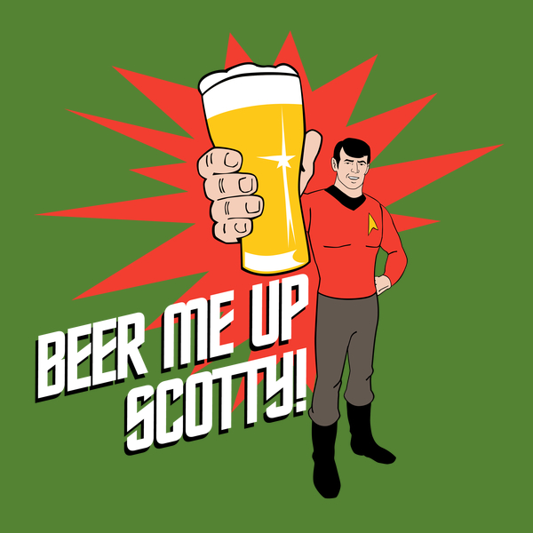 Beer Me Up Scotty